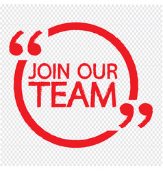 Join our team design vector