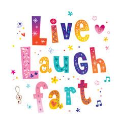 Live laugh fart motivational design vector
