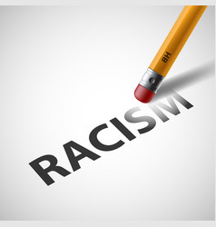pencil erases word racism against vector image