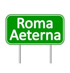 Roma Aeterna road sign vector
