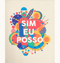 yes i can portuguese motivation quote poster vector image