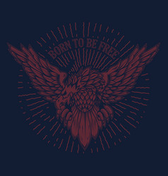 Born to be free eagle on grunge background design vector