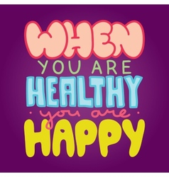 Healthy and happy vector