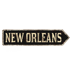 New orleans vintage rusty metal sign vector