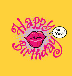 Red lips happy birthday to you vector