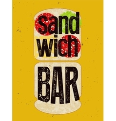 Typographic retro grunge poster for sandwich bar vector