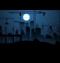 construction site with cranes on night sky and moo vector image vector image