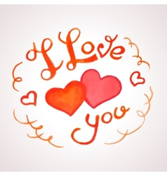 I Love you watercolor lettering vector