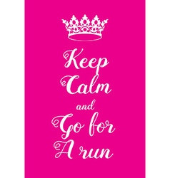 Keep Calm and go for a run poster vector image