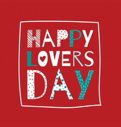 Happy lovers day vector