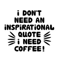 i do not need an inspirational quote i need vector image