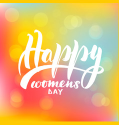 lettering inscription happy womens day vector image