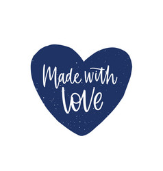 made with love phrase or slogan written on cute vector image
