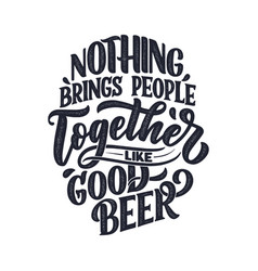 lettering poster with quote about beer in vintage vector image