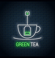 tea bag inside a tea cup neon sign green tea neon vector image
