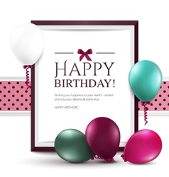 Birthday card with balloons and frame vector image vector image
