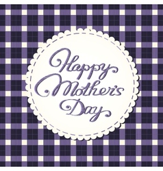 Happy mothers day card embroidered letters vector image