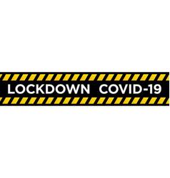 Lockdown prevent spread coronavirus pandemic vector