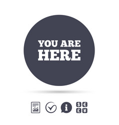 You are here sign icon info text symbol vector