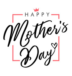 happy mothers day elegant black lettering greeting vector image