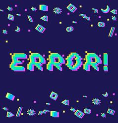 Error pixel glitch vector