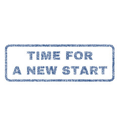 time for a new start textile stamp vector image