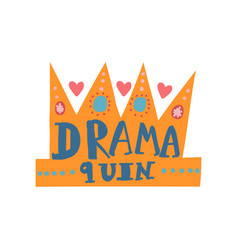 Drama queen girlish pretty design element with vector