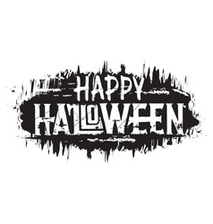 happy halloween hand drawn grunge text digital vector image