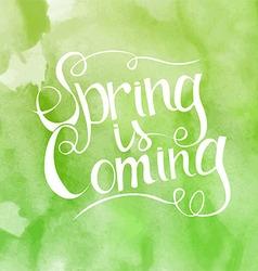 Green watercolor inscription spring is coming vector