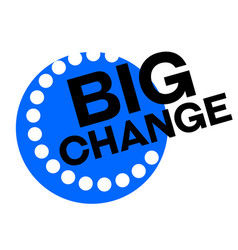 Big change sticker vector