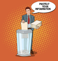 Pop art businessman shredding secret documents vector