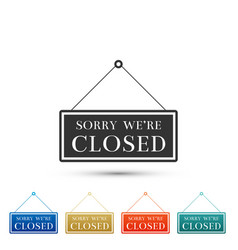 hanging sign with text sorry were closed icon vector image