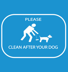 Please clean after your dog notice vector