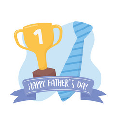 happy fathers day necktie and gold trophy ribbon vector image