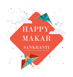 happy makar sankranti in india banner with vector image