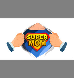 Super mom sign mother s day superhero open shirt vector