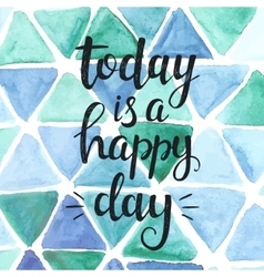 Today is a happy day Conceptual handwritten vector image vector image