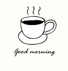 doodle cup of coffee good morning concept vector image