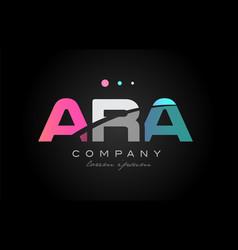 ara a r a three letter logo icon design vector image vector image