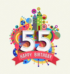Happy birthday 55 year greeting card poster color vector