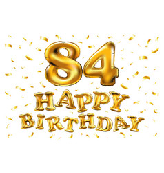 happy birthday 84th celebration gold balloons and vector image