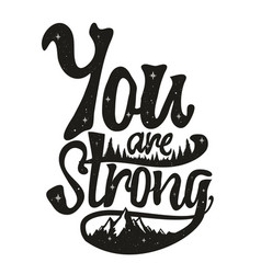 you are strong motivational text mountains stars vector image