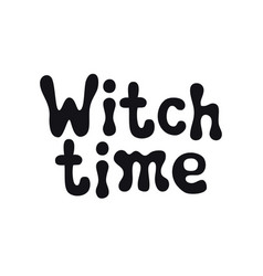 witch time halloween theme handdrawn lettering vector image