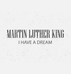 Martin luther king day i have a dream festive vector