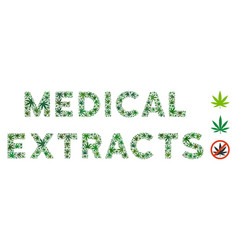 Medical extracts text mosaic of weed leaves vector
