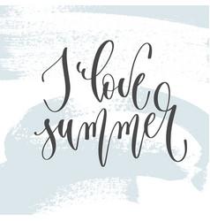 i love summer - hand lettering inscription text on vector image