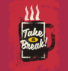 Take a break vector
