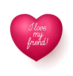 I love my friend red heart vector