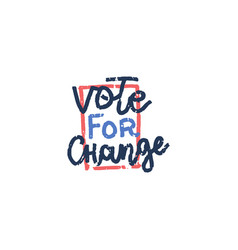vote for change election text vector image