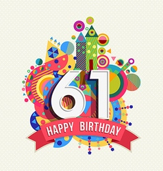 Happy birthday 61 year greeting card poster color vector image